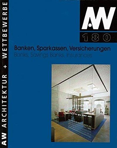 Banken, Sparkassen, Versicherungen. Banks, Savings Banks, Insurances (aw architektur + wettbewerbe /aw architecture + competitions)