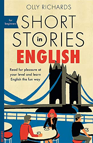 Short Stories in English for Beginners: Read for Pleasure at Your Level and Learn English the Fun Way!: Read for pleasure at your level, expand your vocabulary and learn English the fun way!