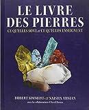 Le livre des pierres - Ce qu'elles sont et ce qu'elles enseignent