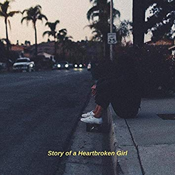 Story of a Heartbroken Girl