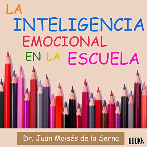 Inteligencia Emocional en la Escuela [Emotional Intelligence in School] cover art