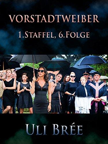 Amazon Com Vorstadtweiber Folge 6 Staffel 1 German Edition Ebook Bree Uli Kindle Store