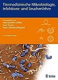 Tiermedizinische Mikrobiologie, Infektions- und Seuchenlehre - Hans-Joachim Selbitz