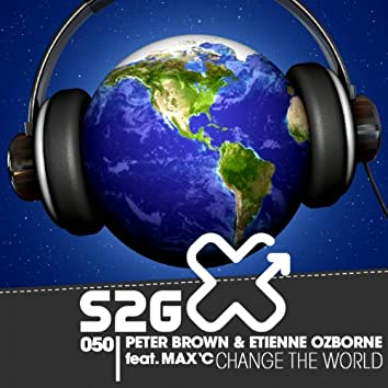 Change The World (Peter Brown vs. Etienne Ozborne )
