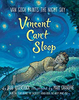 Vincent Can't Sleep: Van Gogh Paints the Night Sky by [Barb Rosenstock, Mary GrandPre]