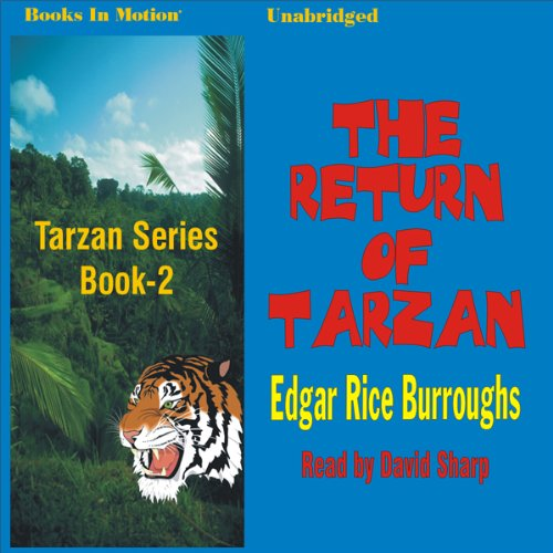 The Return of Tarzan     Tarzan Series, Book 2              By:                                                                                                                                 Edgar Rice Burroughs                               Narrated by:                                                                                                                                 David Sharp                      Length: 8 hrs and 59 mins     4 ratings     Overall 4.5