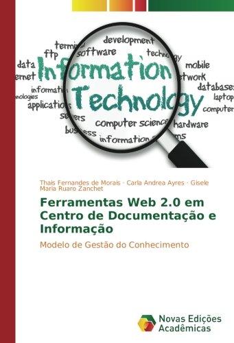 Ferramentas Web 2.0 em Centro de Documentação e Informação: Modelo de Gestão do Conhecimento