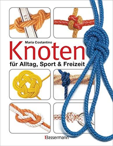 Knoten: für Alltag, Sport & Freizeit