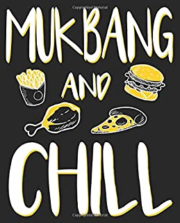 Mukbang And Chill: Funny Mukbang And Chill Meokbang Korean Food Eating Composition Notebook Back to School 7.5 x 9.25 Inches 100 Wide Ruled Pages Journal Diary
