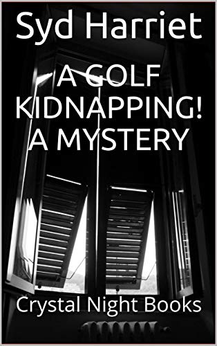 A GOLF KIDNAPPING!  A Mystery: Crystal Night Books (English Edition)