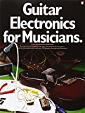 Guitar Electronics for Musicians