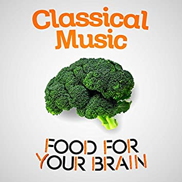 Classical Music - Food for Your Brain
