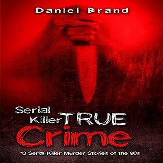 Serial Killers True Crime: 13 Serial Killer Murder Stories of the '90s audiobook cover art