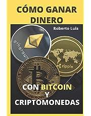 CÓMO GANAR DINERO CON BITCOIN Y CRIPTOMONEDAS: ¡Definiciones, Trucos, secretos y una guía completa para los inversores principiantes en dinero digital, actualizada a 2021!