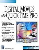 Digital Movies With Quicktime (Digital Filmmaking Series)