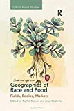 Geographies of Race and Food: Fields, Bodies, Markets (Critical Food Studies) - Rachel Slocum