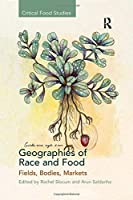 Geographies of Race and Food (Critical Food Studies)