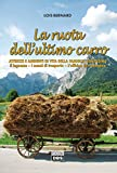 La ruota dell'ultimo carro. Attrezzi e ambienti di vita della famiglia contadina. Il legname, i mezzi di trasporto, l'officina del contadino