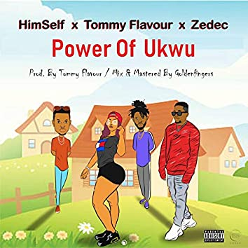Power of Ukwu (feat. Tommy Flavour & Zedec)