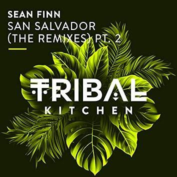 San Salvador (The Remixes) Pt. 2