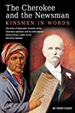 The Cherokee and the Newsman: Kinsmen in Words