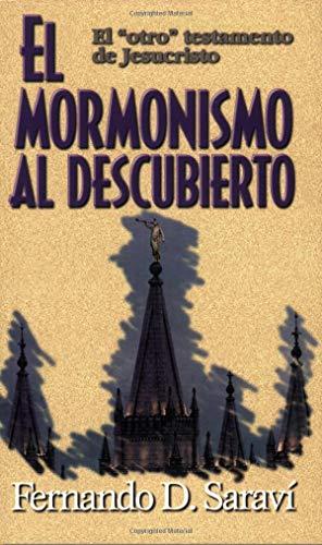 El Mormonismo Al Descubierto: Mormonism Uncovered