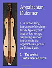 Appalachian Dulcimer: The Coolest Instrument On Earth: Wide-Ruled Notebook (InstruMentals Notebooks)