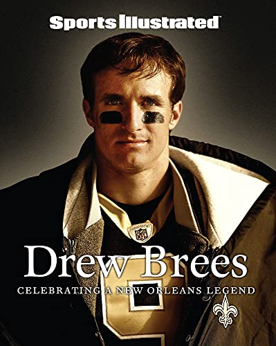 Sports Illustrated Drew Brees: A Tribute to the Saint of New Orleans