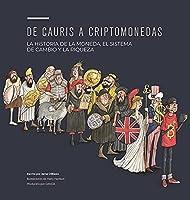 de Cauris a Criptomonedas: La Historia de la Moneda, El Sistema de Cambio Y La Riqueza