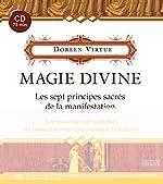 Magie divine - Les sept principes sacrés de la manifestation - Une nouvelle interprétation du manuel hermétique classique Le Kybalion (1CD audio) de Doreen Virtue