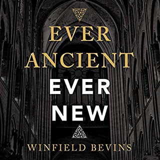 Ever Ancient, Ever New     The Allure of Liturgy for a New Generation              By:                                                                                                                                 Winfield Bevins,                                                                                        Scot McKnight - foreword                               Narrated by:                                                                                                                                 Tommy Cresswell                      Length: 6 hrs and 15 mins     2 ratings     Overall 5.0