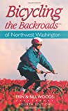 Bicycling the Backroads of Northwest Washington (Bicycling the Backroads Series)