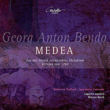 Georg Anton Benda: Medea (Ein mit Musik vermischtes Melodram, Version von 1784)