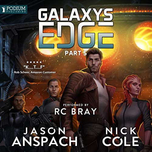 Galaxy's Edge, Part V                   Written by:                                                                                                                                 Jason Anspach,                                                                                        Nick Cole                               Narrated by:                                                                                                                                 R.C. Bray                      Length: 11 hrs and 2 mins     18 ratings     Overall 4.9