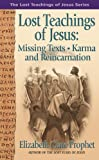 Lost Teachings of Jesus: Missing Texts - Karma and Reincarnation (The Lost...