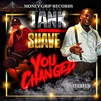You Changed (feat. Suave)