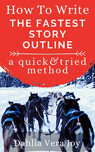 How to Write the Fastest Story Outline (Even If You Are a Pantser): A Quick & Tried Method (English Edition)