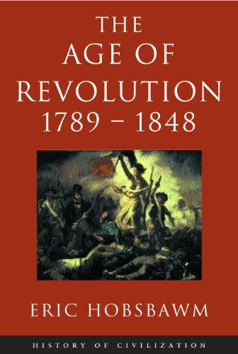Age Of Revolution: 1789-1848 (History of Civilization) (English Edition)