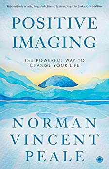 Positive Imaging by [Norman Vincent Peale]