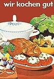 Wir kochen gut: Nach der Ausgabe von 1968