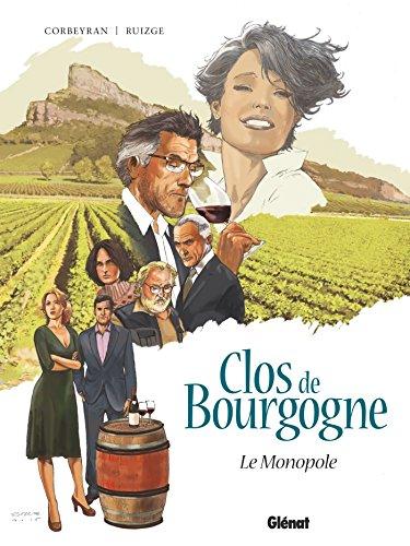Clos de Bourgogne - Tome 01 : Le monopole (Clos de Bourgogne (1))