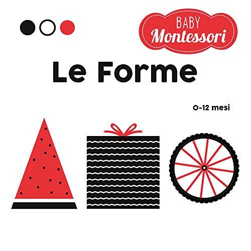 Le forme. Baby Montessori. Ediz. a colori