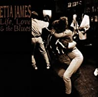 Life Love & The Blues by Etta James