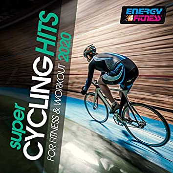 Super Cycling Hits For Fitness & Workout 2020 (15 Tracks Non-Stop Mixed Compilation for Fitness & Workout - 140 Bpm)