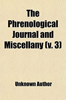 The Phrenological Journal and Miscellany (Volume 3)