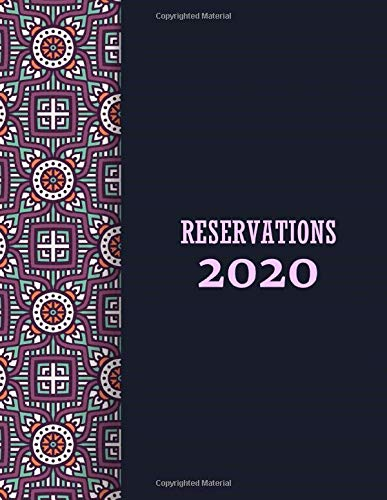 Reservations 2020: Restaurant Reservations Book for 1 Year | Undated Reservation Guest Book for 365 Days | Sized 8.5x11, 372 Pages for the Use of One Calendar Year