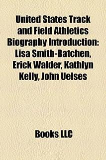 United States Track and Field Athletics Biography Introduction: Lisa Smith-Batchen, Erick Walder, Ashton Eaton, Trey Harde...