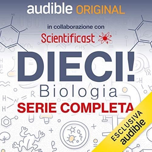 DIECI! Biologia. Serie completa copertina