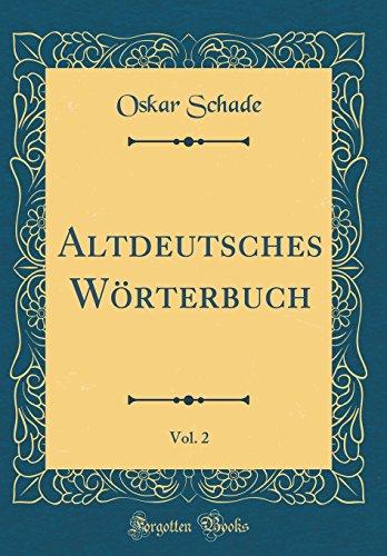 Altdeutsches Wörterbuch, Vol. 2 (Classic Reprint)