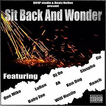 Sit Back and Wonder (feat. Sixxpho, Will Hustle, Roach, La Ron, Baby Zoe, One Mike, Ken Dog, AK & DJ Oe)